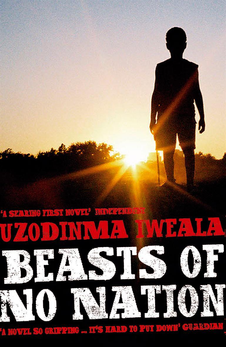 uzodinma-iwealas-bestselling-debut-novel-beasts-of-no-nation
