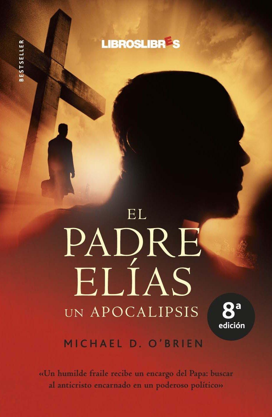 Libros Que Merecen Llegar Al Cine El Padre Elías Cinescopia